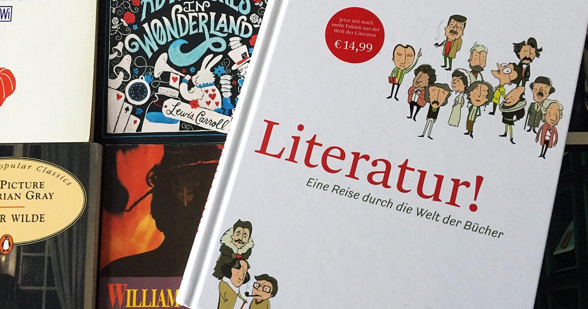 »Literatur! Eine Reise durch die Welt der Bücher« von Katharina Mahrenholtz & Dawn Parisi
